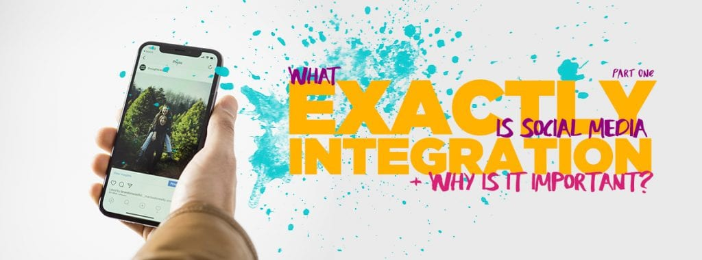 What exactly is social media integration and why is it important part 1 blog