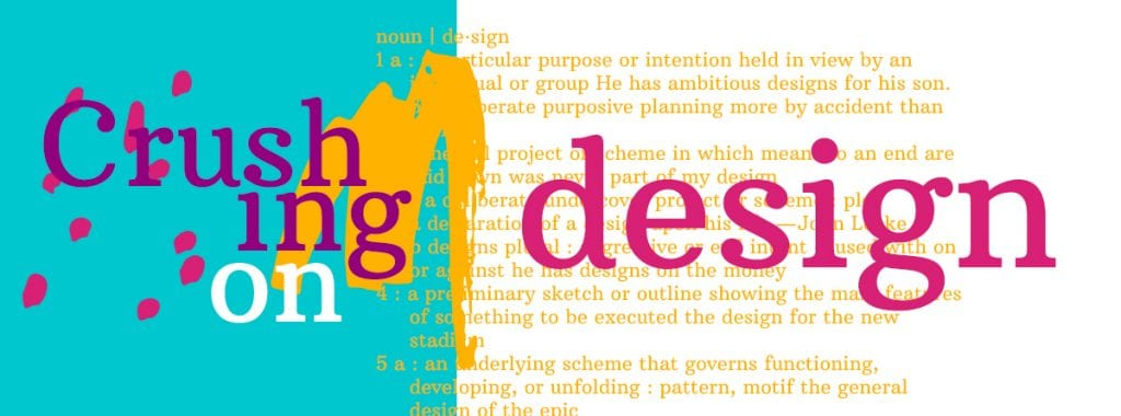Crushing on Design