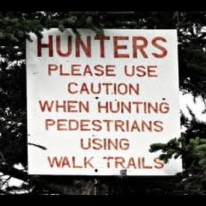 Hunter please use caution when hunting pedestrians using walk trails