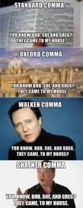 Standard Comma. Oxford Comma. Walken Comma. Shatner Comma.
