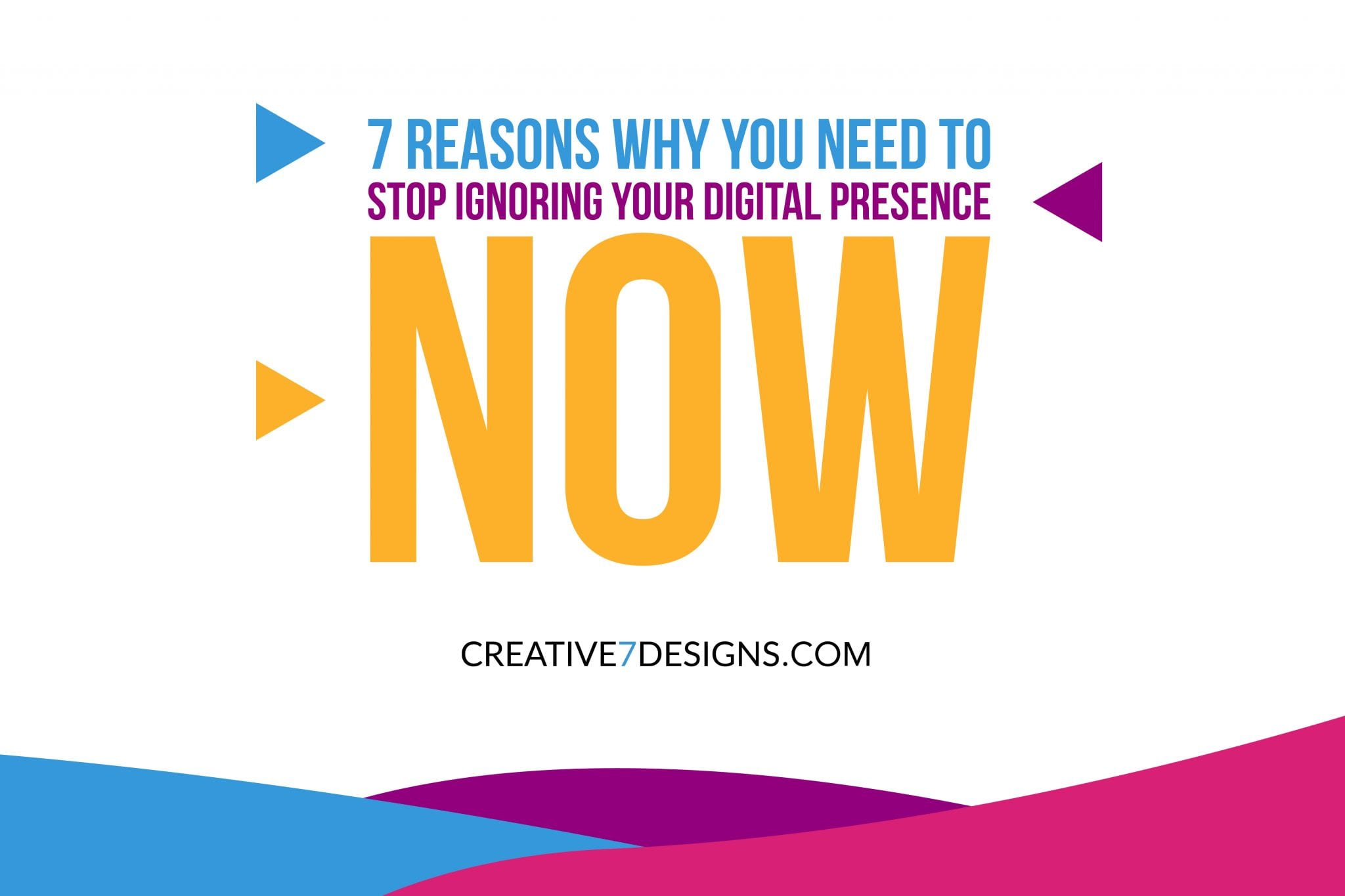 Digital Markeitng -creative7designs stop ignoring your digital presence